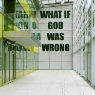 Lukas Troberg; WHAT IF GOD WAS WRONG; 2010; lasergeschnittene PVC-Buchstaben; 2 x 5,5 m; Foto: IMBA/karlmayr.com: